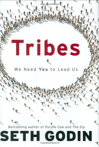 Tribes: We Need You to Lead Us, by Seth Godin